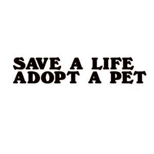 Save a Life Adopt a Pet Black Vinyl Car Decal Sticker Dog