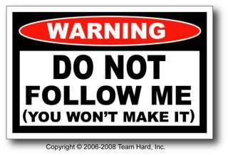 Do NOT Follow Me Funny Warning Decal Sticker Snowmobile
