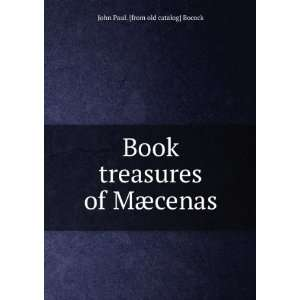 Book treasures of Mæcenas ; John Paul Bocock Books