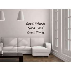 Good Friends Good Food Good Times Vinyl Wall Decal