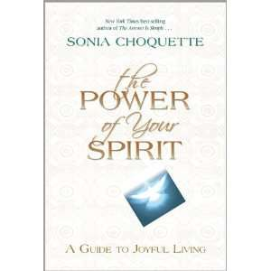 Spirit A Guide to Joyful Living [Hardcover] Sonia Choquette Books