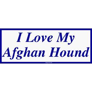 I Love My Afghan Hound Large Bumper Sticker Automotive