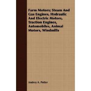 Farm Motors; Steam And Gas Engines, Hydraulic And Electric