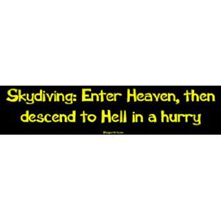 Skydiving Enter Heaven, then descend to Hell in a hurry Large Bumper